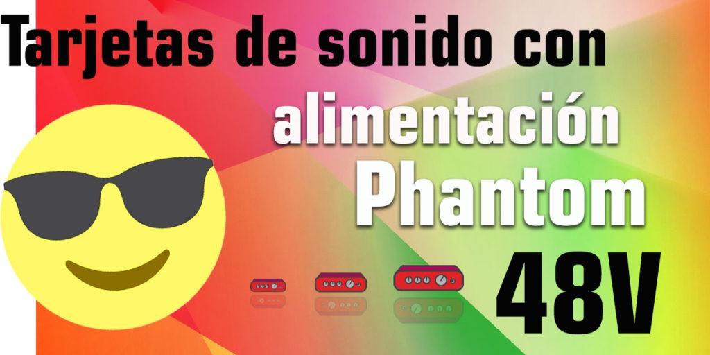 Alimentación Phantom 48V